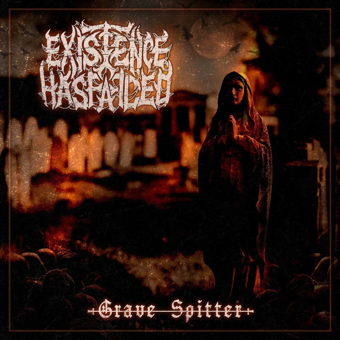Existence Has Failed - Grave Spitter [single] (2019)
