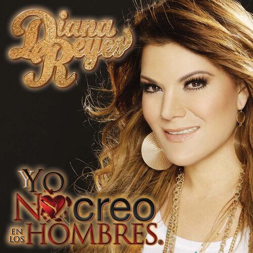 Baixar CD Yo No Creo en los Hombres – Diana Reyes (2015) Grátis