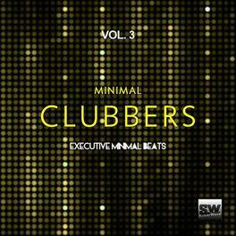 Album cover of Minimal Clubbers, Vol. 3 (Executive Minimal Beats)