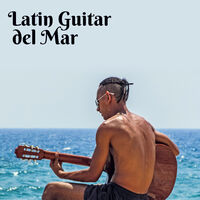 Latino Dance Music Academy: Latin Guitar del Mar: Spanish