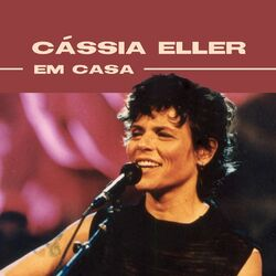 Cássia Eller – Cássia Eller Em Casa 2020 CD Completo