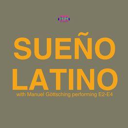 Sueno Latino With Manuel Goettsching Performing E2-E4 - Sueno Latino (Sueno Latino With Manuel Goettsching Performing E2-E4)