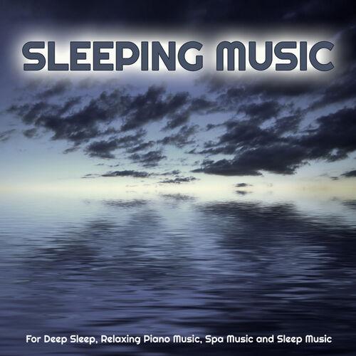 Sleeping Music Experience: Sleeping Music For Deep Sleep, Relaxing