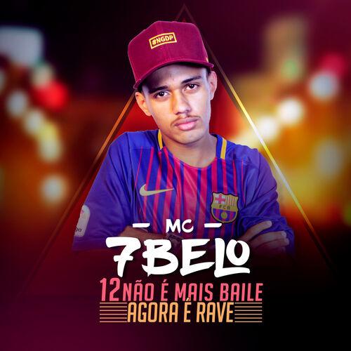 Baixar Música 12 Não É Mais Baile Agora É Rave – Mc 7 Belo (2018) Grátis