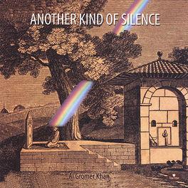 Al Gromer Khan - Another Kind Of Silence