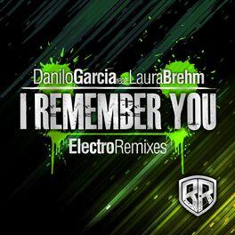 Album cover of I Remember You (Electro Remixes)