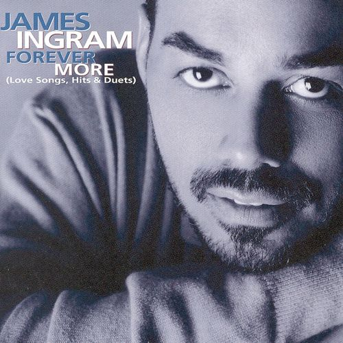 Baixar Single Forever More (Love Songs, Hits & Duets), Baixar CD Forever More (Love Songs, Hits & Duets), Baixar Forever More (Love Songs, Hits & Duets), Baixar Música Forever More (Love Songs, Hits & Duets) - James Ingram 2018, Baixar Música James Ingram - Forever More (Love Songs, Hits & Duets) 2018