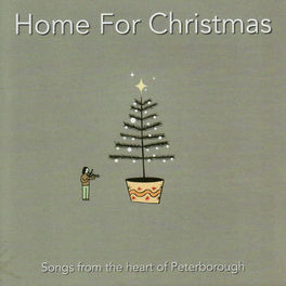 home for christmas songs from the heart of peterborough
