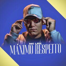 Música Máximo Respeito - Mc LEH (2021) Download