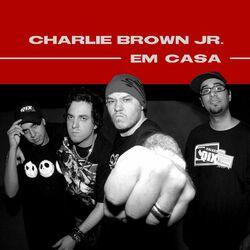 Charlie Brown Jr. – Em Casa 2020 CD Completo