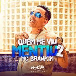 Quem Me Viu Mentiu 2 - MC Brankim (2020) Download