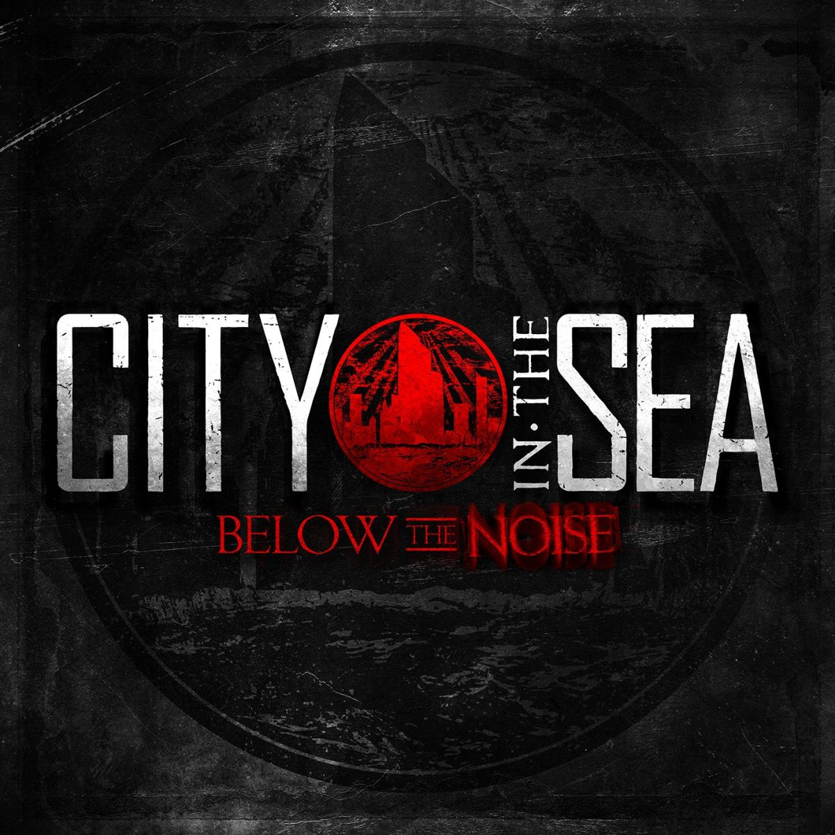 City In The Sea - Below The Noise (2013)
