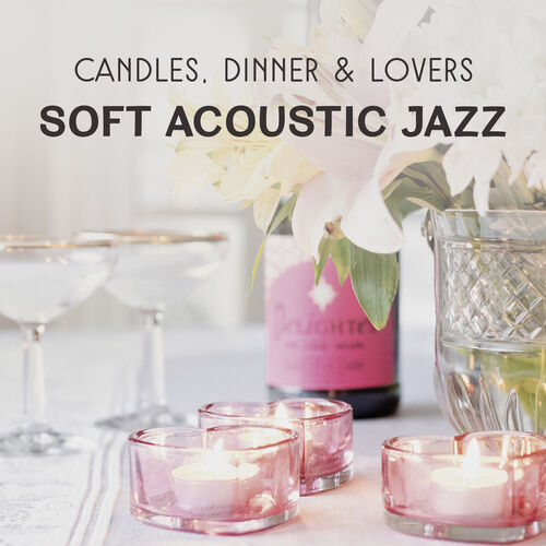 Jazz Sentimental Collection: Candles, Dinner & Lovers – Soft