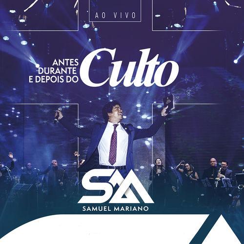 Baixar CD Antes, Durante e Depois do Culto (Ao Vivo) – Samuel Mariano (2017) Grátis