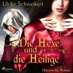 Die Hexe und die Heilige (Ungekürzt) Audiobook