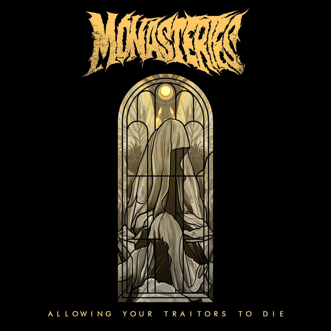 Monasteries - Allowing Your Traitors to Die [single] (2021)