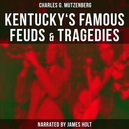 Album cover of Kentucky's Famous Feuds & Tragedies