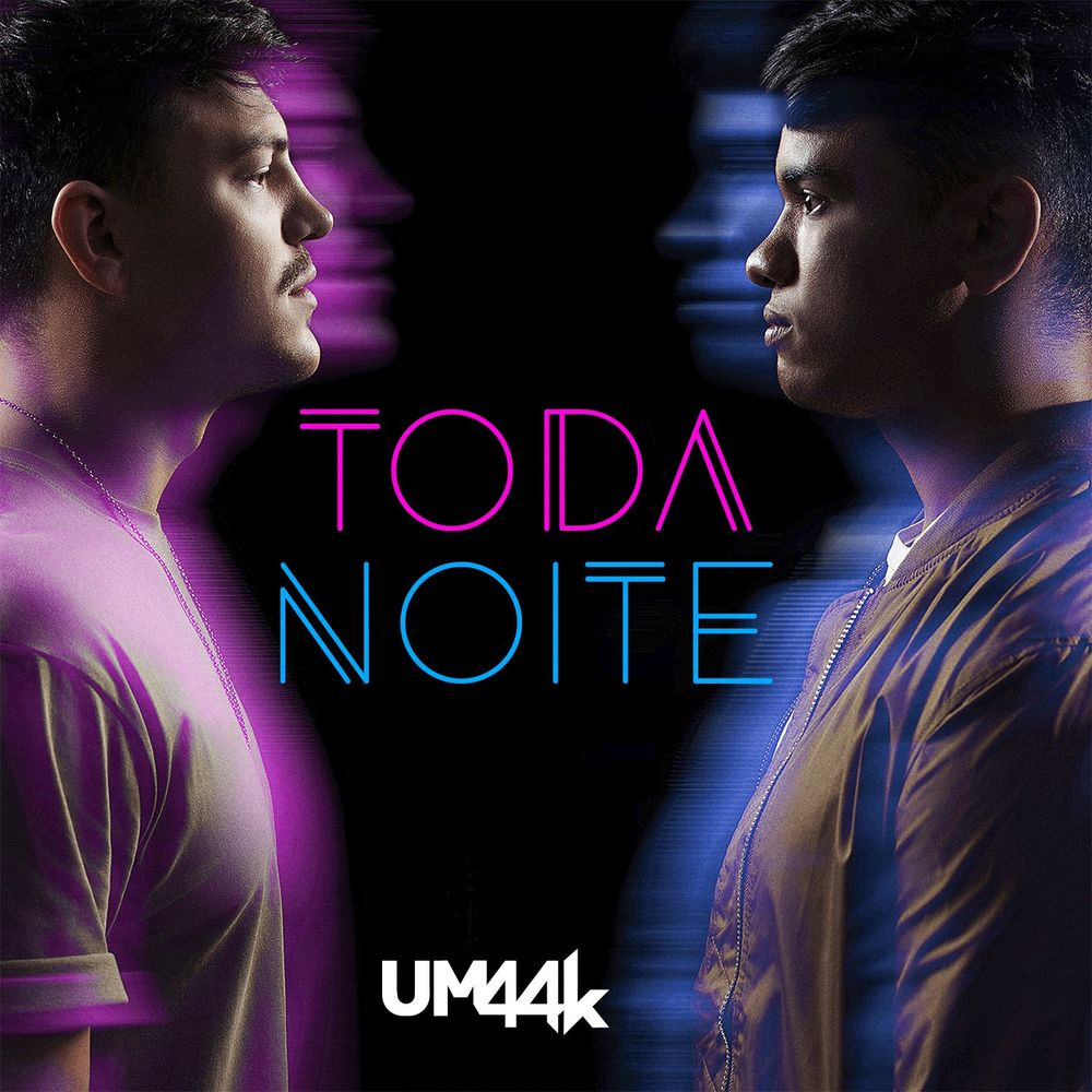 Música Toda noite – UM44K (Lançamento 2017)