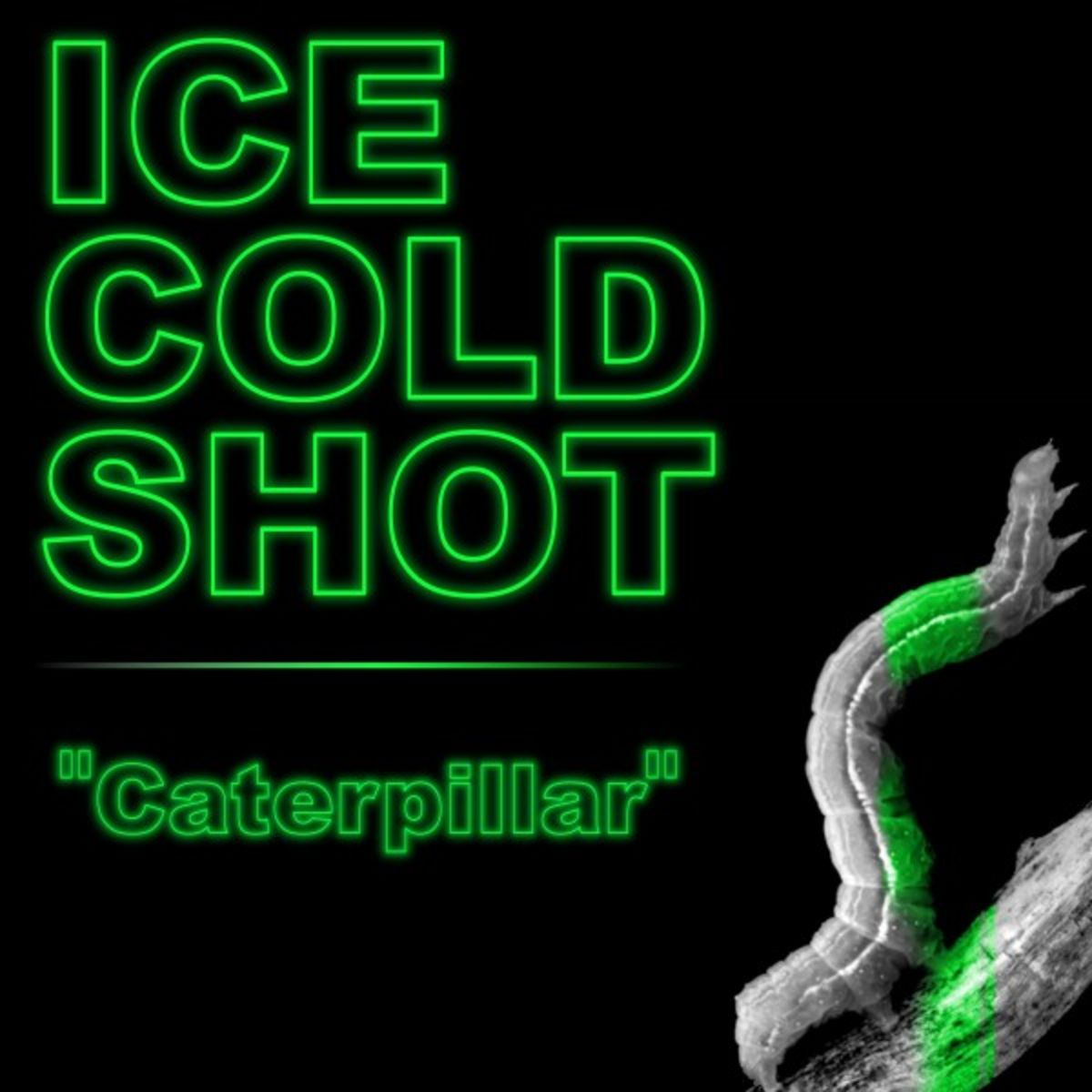 Ice Cold Shot - Caterpillar [single] (2019)