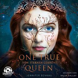 Von Sternen gekrönt - One True Queen, Band 1 (ungekürzt) Audiobook
