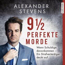 9 1/2 perfekte Morde (Wenn Schuldige davonkommen - Ein Strafverteidiger deckt auf) Audiobook