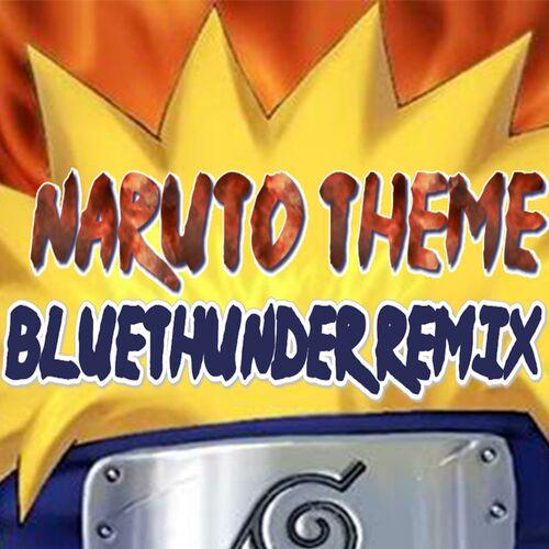 Bluethunder: Naruto Theme Song - Music Streaming - Listen on