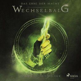 Album cover of Wechselbalg - Das Erbe der Macht, Band 3 (Ungekürzt)