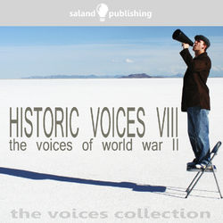 Historic Voices VIII - The Voices Of World War II