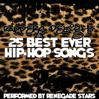 Renegade Stars: Rappers Delight - 25 Best Ever Hip-Hop Songs