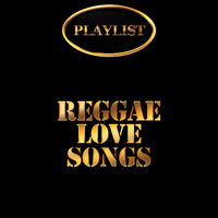 Various Artists: Reggae Love Songs Playlist - Music Streaming