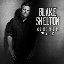 Minimum Wage  - Blake Shelton Download
