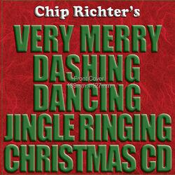 Chip Richter's Very Merry Dashing Dancing Jingle Ringing Christmas CD