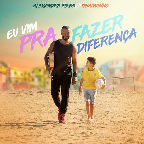 Música Eu Vim Pra Fazer Diferença – Alexandre Pires, Thiaguinho (2018)