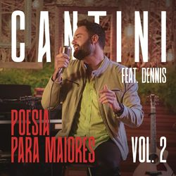 Cantini, Dennis DJ – Poesia Para Maiores, Vol. 2 2020 CD Completo