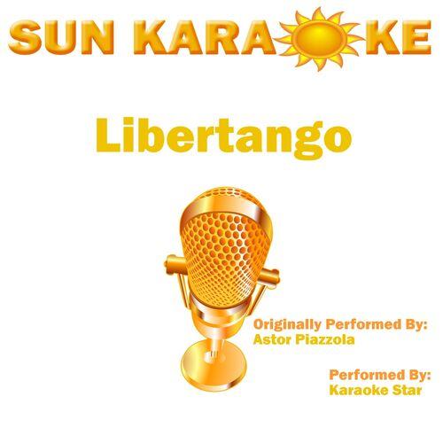 Karaoke Star: Libertango (In the Style of Astor Piazzola