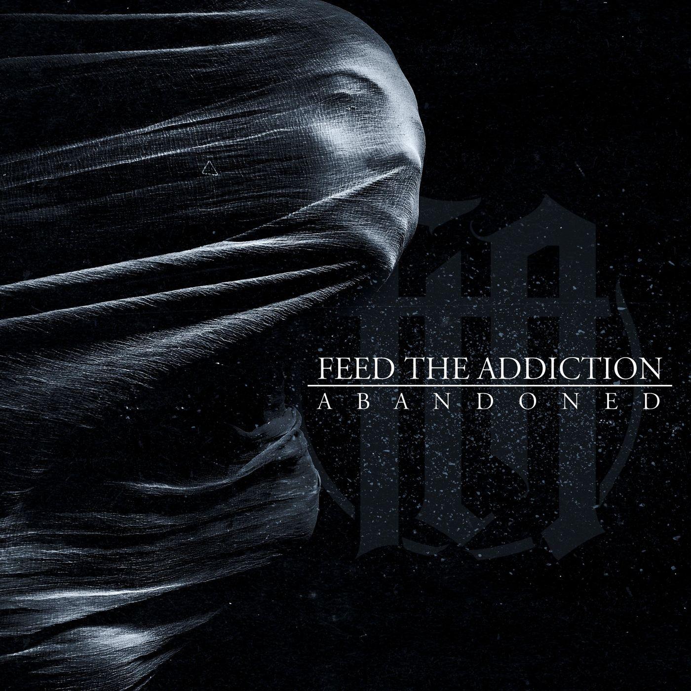 Feed the Addiction - Abandoned [single] (2020)