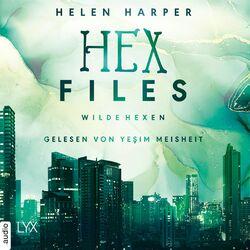 Wilde Hexen - Hex Files, Band 2 (Ungekürzt) Hörbuch kostenlos