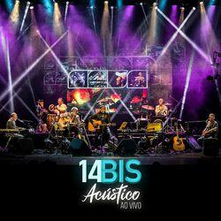 14 Bis – Acústico (Ao Vivo) 2020 CD Completo