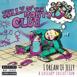 I Dream of Jelly, a Lullaby Collection