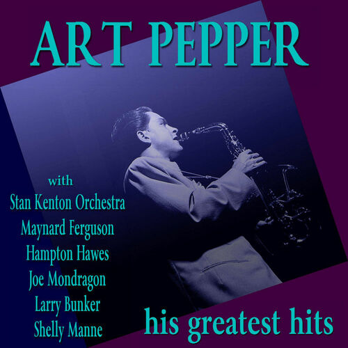 Art Pepper: Art Pepper His Greatest Hits - Musikstreaming