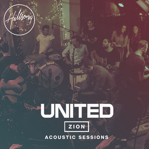 Baixar CD Zion Acoustic Sessions (Live) – Hillsong UNITED (2014) Grátis