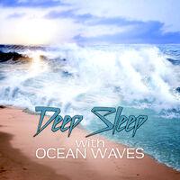 Various Artists: Deep Sleep with Ocean Waves – Relaxing Sounds Help