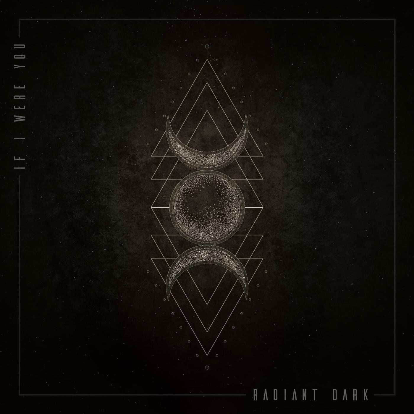 If I Were You - Radiant Dark (2020)