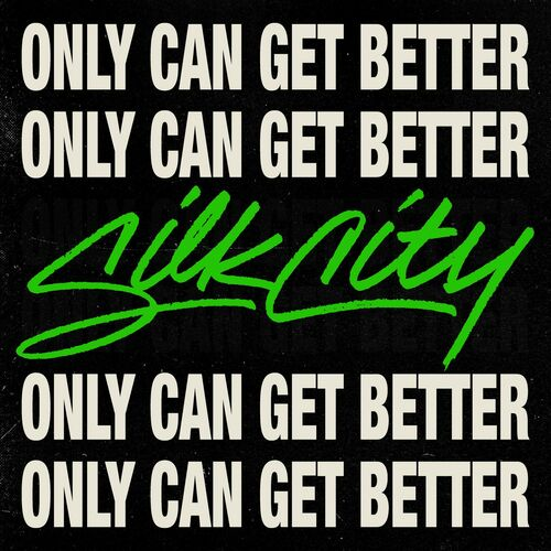 Single Only Can Get Better – Silk City, Diplo, Mark Ronson, Daniel Merriweather (2018)