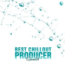 Album cover of Best Chillout Producer: Seven24