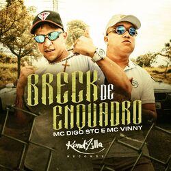 Breck de Enquadro (feat. Mc Vinny) - Mc Digo STC Download