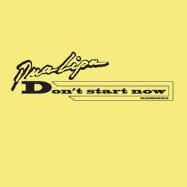 Dua Lipa Don T Start Now Remixes Letras Y Canciones Deezer