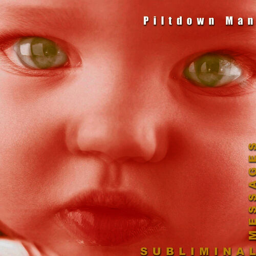Piltdown Man: Subliminal Messages - Music Streaming - Listen