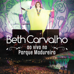 Download Beth Carvalho - Ao Vivo No Parque Madureira (Deluxe) 2014