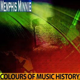 Memphis Minnie: Colours of Music History - Music Streaming